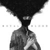 Royal Blood - Royal Blood Grafik