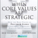 Rick Tocquigny, Andy Butcher - When Core Values Are Strategic: How the Basic Values of Proctor and Gamble Transformed Leadership at Fortune 500 Companies (Unabridged)