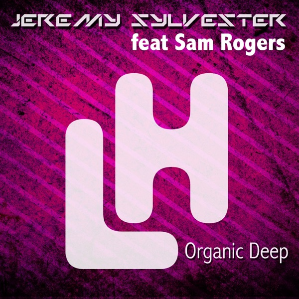 Organic Deep (feat. Sam Rogers) - Single
