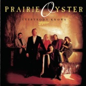 Prairie Oyster - Did You Fall in Love With Me