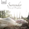 Surrender: Voices of Persephone - Southbank Sinfonia, Simon Over & Ilona Domnich