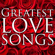 Greatest Love Songs - Be My Valentine