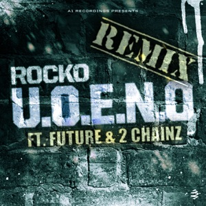 U.O.E.N.O. (feat. Future & 2 Chainz) [Remix] - Single Mp3 Download