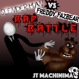 Slenderman Vs Freddy Fazbear Rap Battle