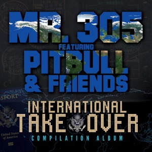 International Takeover (feat. Pitbull, David Rush, Qwote, Vein, Jump Smokers, Baby Bash, Trina, Ty, Selena Serrano, & Trick Daddy) Mp3 Download
