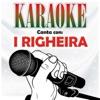 Karaoke - canta con: I Righeira