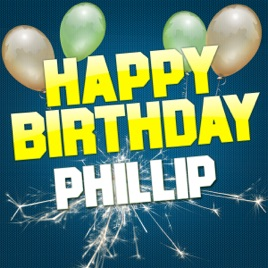 happy birthday phillip Happy Birthday Phillip   EP by White Cats Music on Apple Music happy birthday phillip