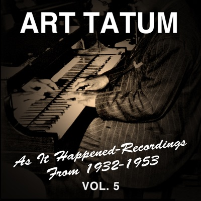 As It Happened: Recordings from 1932-1953, Vol. 5 - Art Tatum