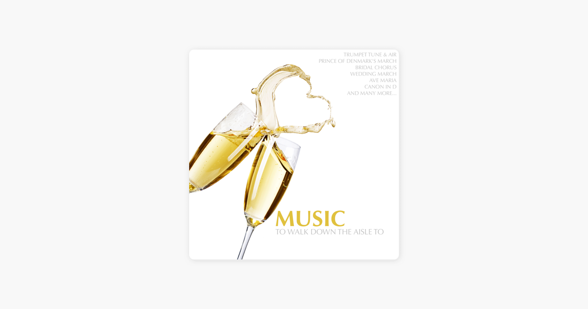 Music To Walk Down The Aisle To By Various Artists On