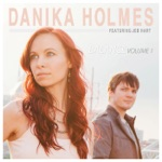 Danika Holmes - Without Love (feat. Jeb Hart)