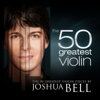 The 50 Greatest Violin Pieces by Joshua Bell - Joshua Bell