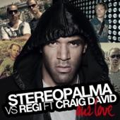 Our Love (Stereo Palma vs. Regi feat. Craig David) - Single