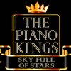 A Sky Full of Stars (Unplugged Piano Interpretation) - The Piano Kings