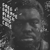 Greg Grease - Black King Cole