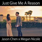 Just Give Me a Reason - Jason Chen & Megan Nicole - Jason Chen & Megan Nicole