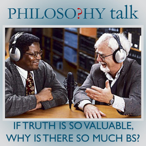 Philosophy Talk - 117: If Truth Is so Valuable, Why Is There so Much Bs? feat. Harry Frankfurt