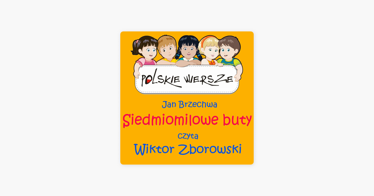 Polskie Wiersze Jan Brzechwa Siedmiomilowe Buty Single De Wiktor Zborowski