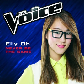 Never Be the Same (The Voice Australia 2014 Performance) - Single by Elly  Oh