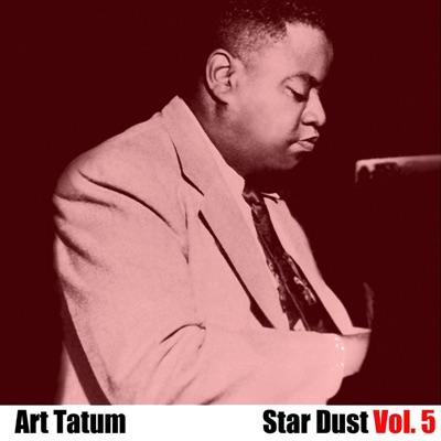 Star Dust, Vol. 5 - Art Tatum