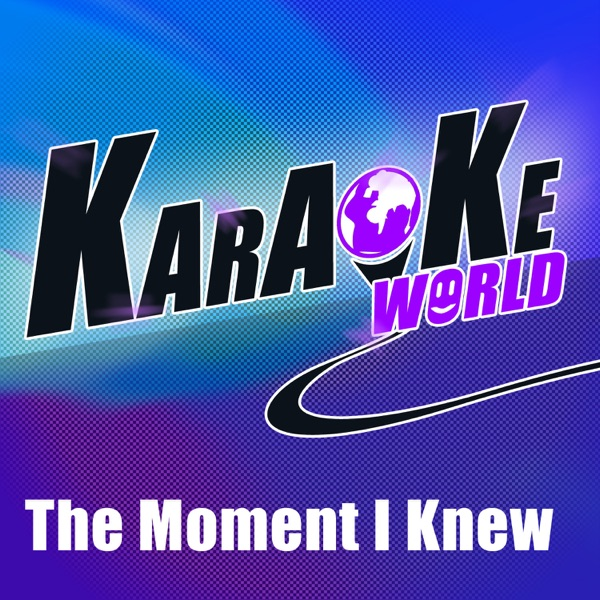 The Moment I Knew (Originally Performed by Taylor Swift) [Karaoke Version] - Single