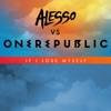 If I Lose Myself (Alesso vs OneRepublic) - Single