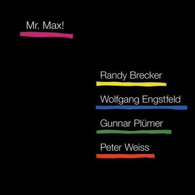 Mr. Max (with Wolfgang Engstfeld, Gunnar Plümer & Peter Weiss) - Randy Brecker