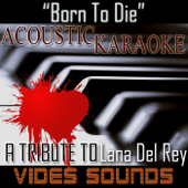 Born to Die (Acoustic Karaoke Version)