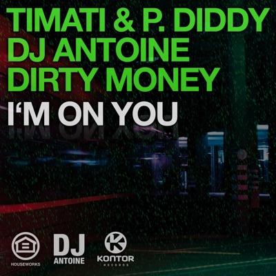 I'm On You [DJ Antoine vs Mad Mark Mix] - Single - P. Diddy