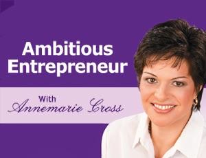 Ambitious Entrepreneur – Annemarie Cross