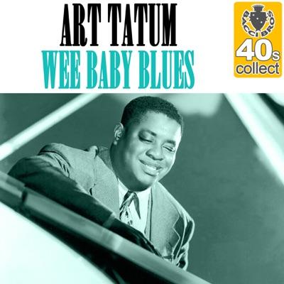 Wee Baby Blues (Remastered) - Single - Art Tatum