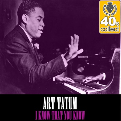 I Know That You Know (Remastered) - Single - Art Tatum