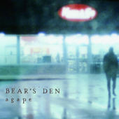 A Year Ago Today - Bear's Den