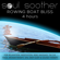 Soul Soother - Rowing Boat Bliss (4 Hours) for Relaxation, Meditation, Reiki, Massage, Tai Chi, Yoga, Aromatherapy, Spa, Deep Sleep and Sound Therapy