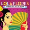 Lola Flores - 24 Éxitos de la Lola de España, Lola Flores