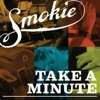 Take a Minute, Smokie