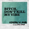 Bitch, Don't Kill My Vibe (International Remix) [feat. Emeli Sandé] - Single, Kendrick Lamar