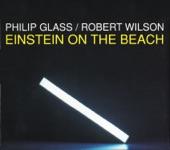 The Philip Glass Ensemble - Einstein On The Beach: Knee 3