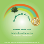 Hynobirthing - Confidence and Power - Release Before Birth