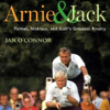 Ian O' Connor - Arnie & Jack: Palmer, Nicklaus, and Golf's Greatest Rivalry (Unabridged) portada