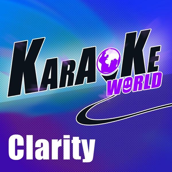 Clarity (Originally Performed by Zedd) [Karaoke Version] - Single