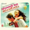 Shaadi Ke Side Effects Original Motion Picture Soundtrack