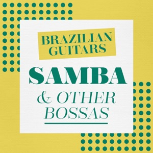 Brazilian Guitars: Samba & Other Bossas