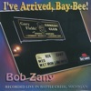 Bob Zany - Ive Arrived BayBee Live Album