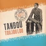 Tanbou Toujou Lou: Meringue, Kompa Kreyol, Vodou Jazz & Electric Folklore from Haiti 1960 - 1981