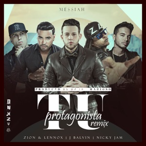 Tu Protagonista (Remix) [feat. Zion Y Lennox, J Balvin & Nicky Jam] - Single Mp3 Download