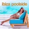 Ibiza Poolside 2016