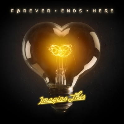 Imagine This - Forever Ends Here album