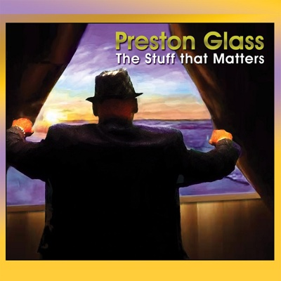 The Stuff That Matters - Preston Glass album