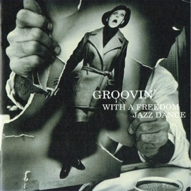 Image result for Groovin With Freedom Jazz Dance CD