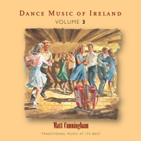 Dance Music of Ireland, Vol. 3 by Matt Cunningham on Apple Music